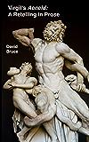 """Virgil's """"Aeneid"""": A Retelling in Prose"""