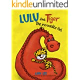 LULU the Tiger The Incredible Pet: Children's Book about Patience, Assertiveness, Compassion, and Love (LULU's Adventures)