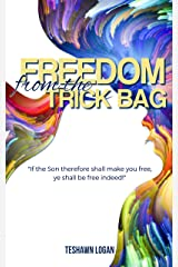 Freedom from the Trick Bag Kindle Edition
