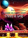 Le Guerre dell'Unione Umana - I Pirati di Geon (InSci-fi Vol. 1)