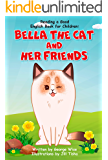 Reading a Good English Book for Children: Bella the Cat and Her Friends (A Book Present for Beginning Readers)