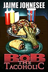 Bob the Tacoholic (Bob the Zombie Book 5) Kindle Edition