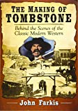 The Making of Tombstone: Behind the Scenes of the Classic Modern Western