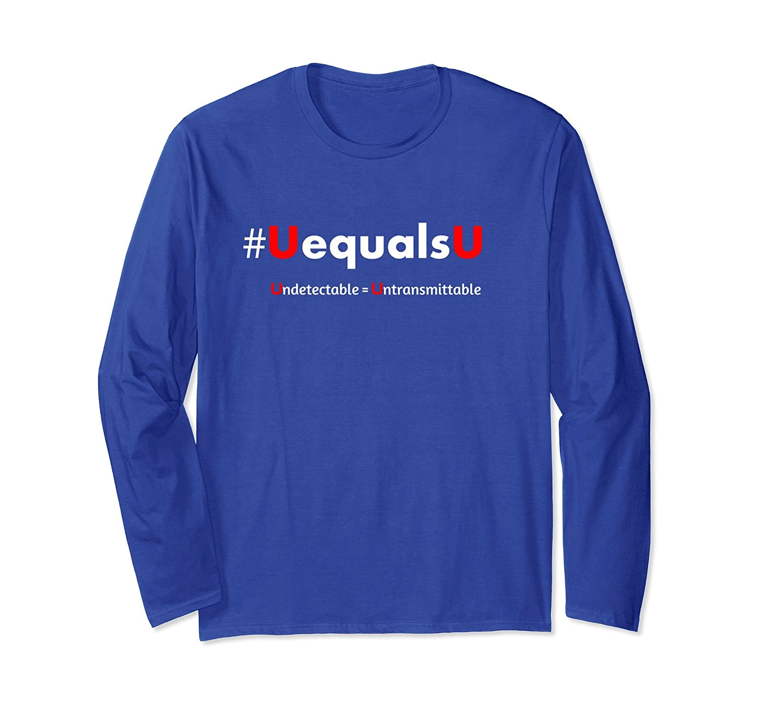 #UEqualsU HIV Stigma Awareness U Equals U Long Sleeve Shirt-ah my shirt one gift