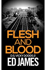 Flesh and Blood: A Scottish Detective Mystery (DS Vicky Dodds Scottish Crime Thrillers Book 2) Kindle Edition