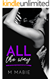All the Way: A Rich Playboy Standalone Romantic Comedy