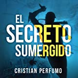 El Secreto Sumergido [The Sunken Secret]