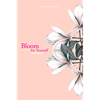Bloom for Yourself: Revised and Expanded (English Edition)