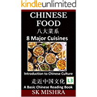 Chinese Food: Irresistible Eight Major Cuisines, Traditional Ingredients and Recipes from Asian Kitchen (Simplified…