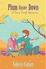 Plum Upside Down (A Farm Fresh Romance Book 5) Kindle Edition