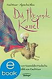 Das fliegende Kamel: Geschichten von Nasreddin Hodscha, neu erzählt von Paul Maar (German Edition)