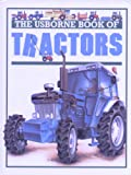 The Usborne Book of Tractors
