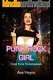 Punk Rock Girl : First Time Feminization