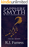 SHADOWS: Sapphire Smyth & The Shadow Five (Part One)