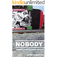 Nobody: Essays from a lifer skater