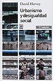 Urbanismo y desigualdad social (Siglo XXI de España General)
