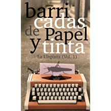 Barricadas de papel y tinta: La Llagosta (Vol. 1) (Spanish Edition) Dec 14, 2017