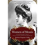 Women of Means: The Fascinating Biographies of Royals, Heiresses, Eccentrics and Other Poor Little Rich Girls (Bios of Royalt