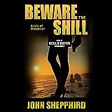 Beware the Shill: The Shill Trilogy, Book 3
