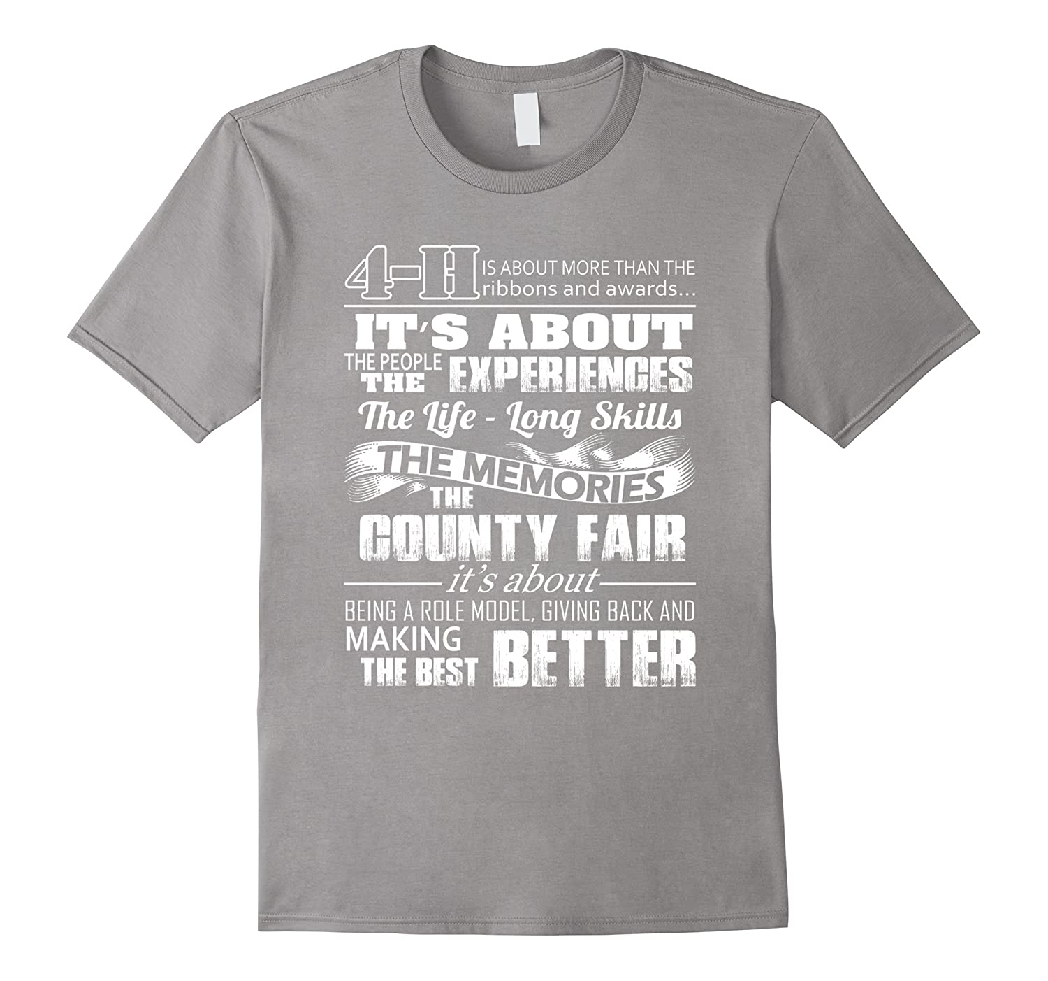 4 H experiences, memories, the best better- 4 H saying shirt-TH