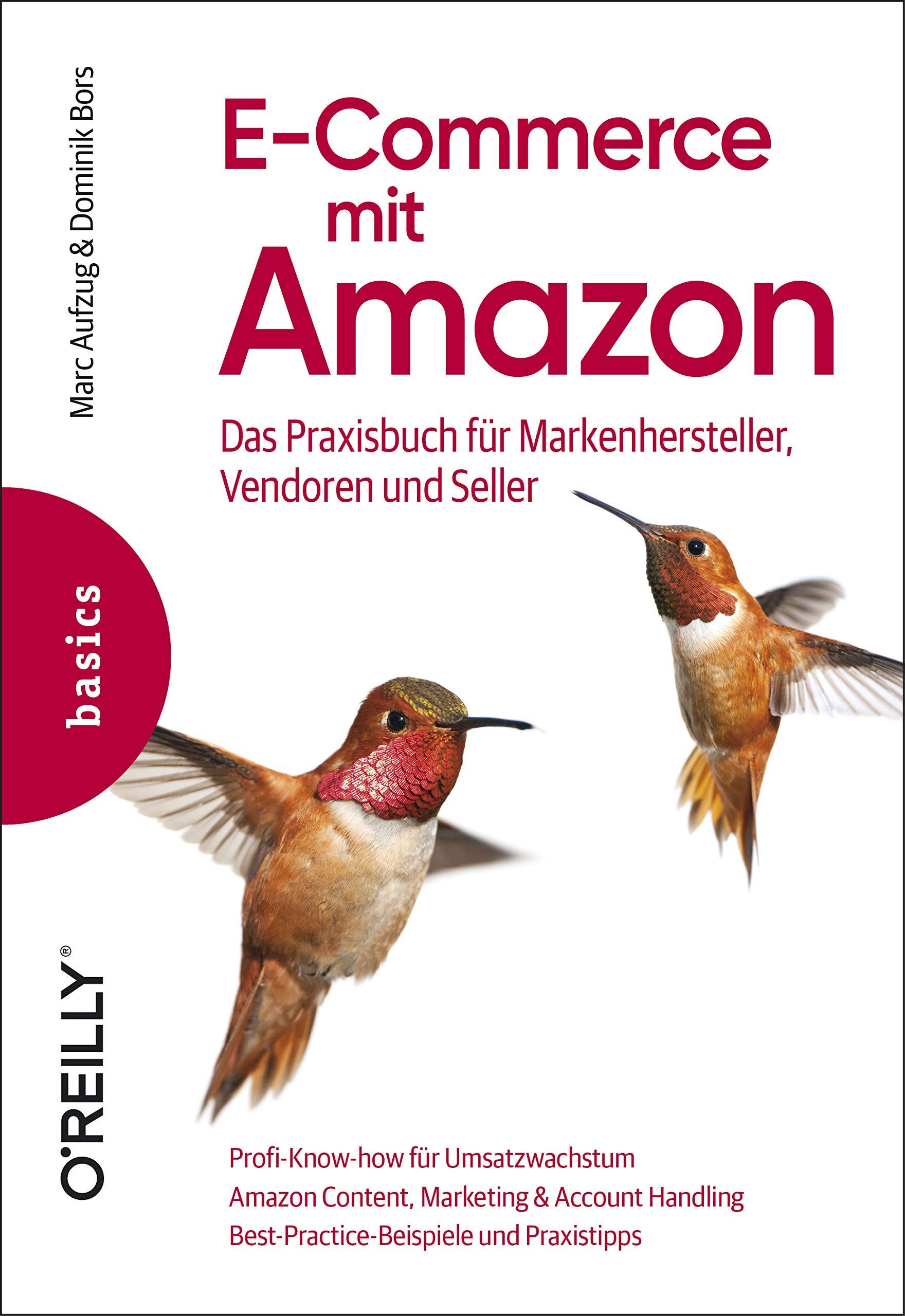 E Commerce Mit Amazon  Das Praxisbuch Für Markenhersteller Vendoren Und Seller