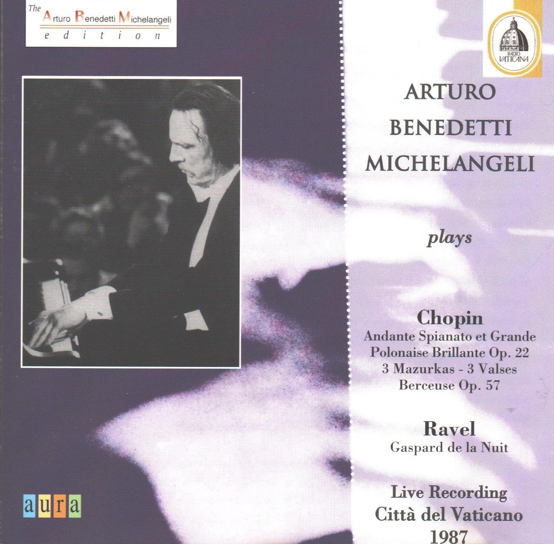 Arturo Benedetti Michelangeli Chopin Mazurkas & Valses ;  Ravel Gaspard de la Nuit (Aura)