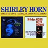Loads Of Love / Shirley Horn With Horns