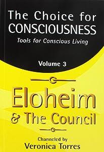 The Choice for Consciousness, Tools for Conscious Living: Vol. 3 (Volume 3)