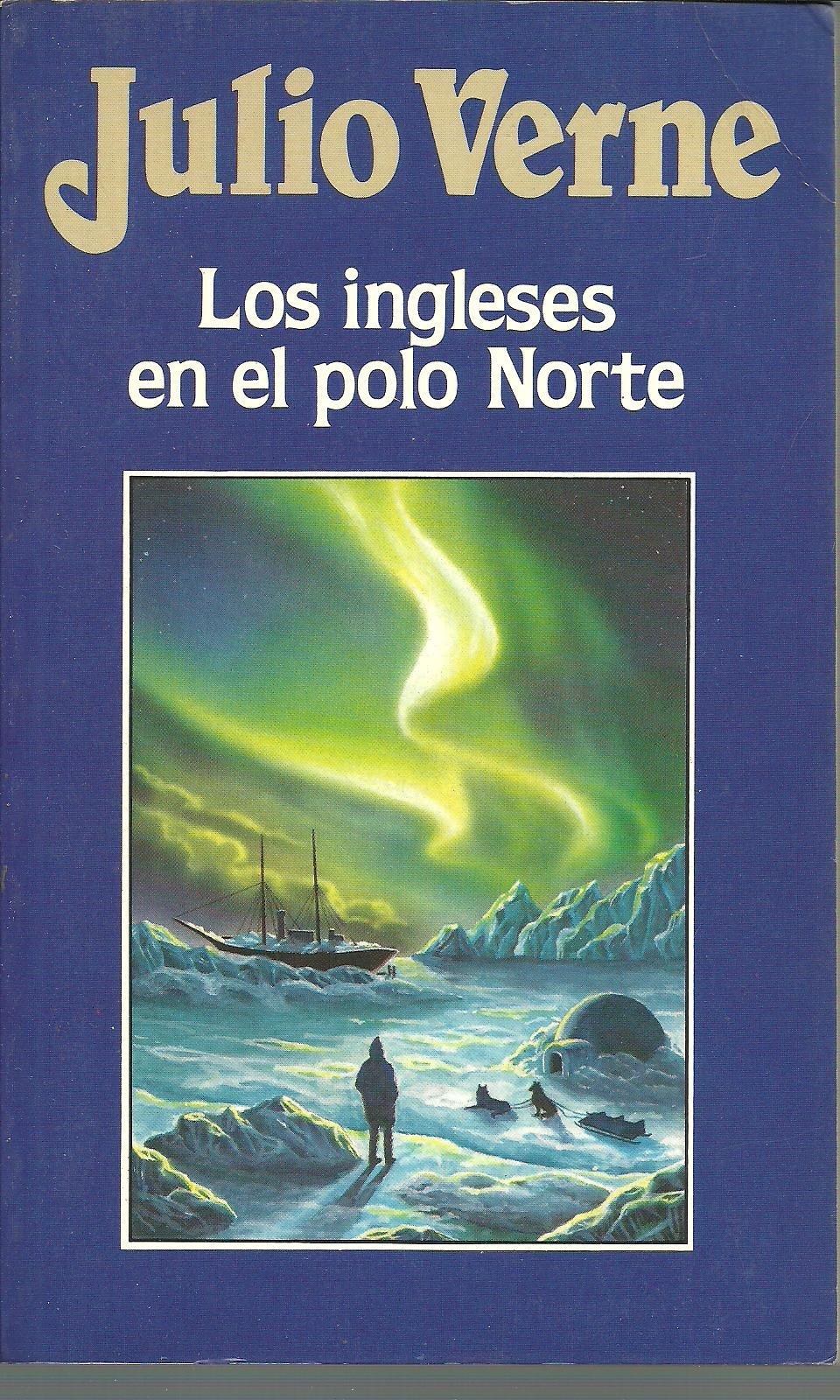 LOS INGLESES EN EL POLO NORTE: Amazon.es: Julio Verne: Libros