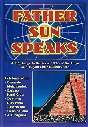 Amazon com: Father Sun Speaks: A Pilgrimage to the Sacred Sites of