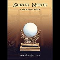 Shinto Norito: A Book of Prayers (English Edition)