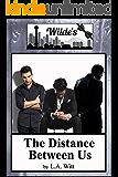 The Distance Between Us (Wilde's Book 2)
