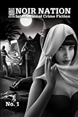 Noir Nation: International Crime Fiction No. 1 Kindle Edition