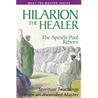 Hilarion the Healer: The Apostle Paul Reborn (Meet the Master) (English Edition)