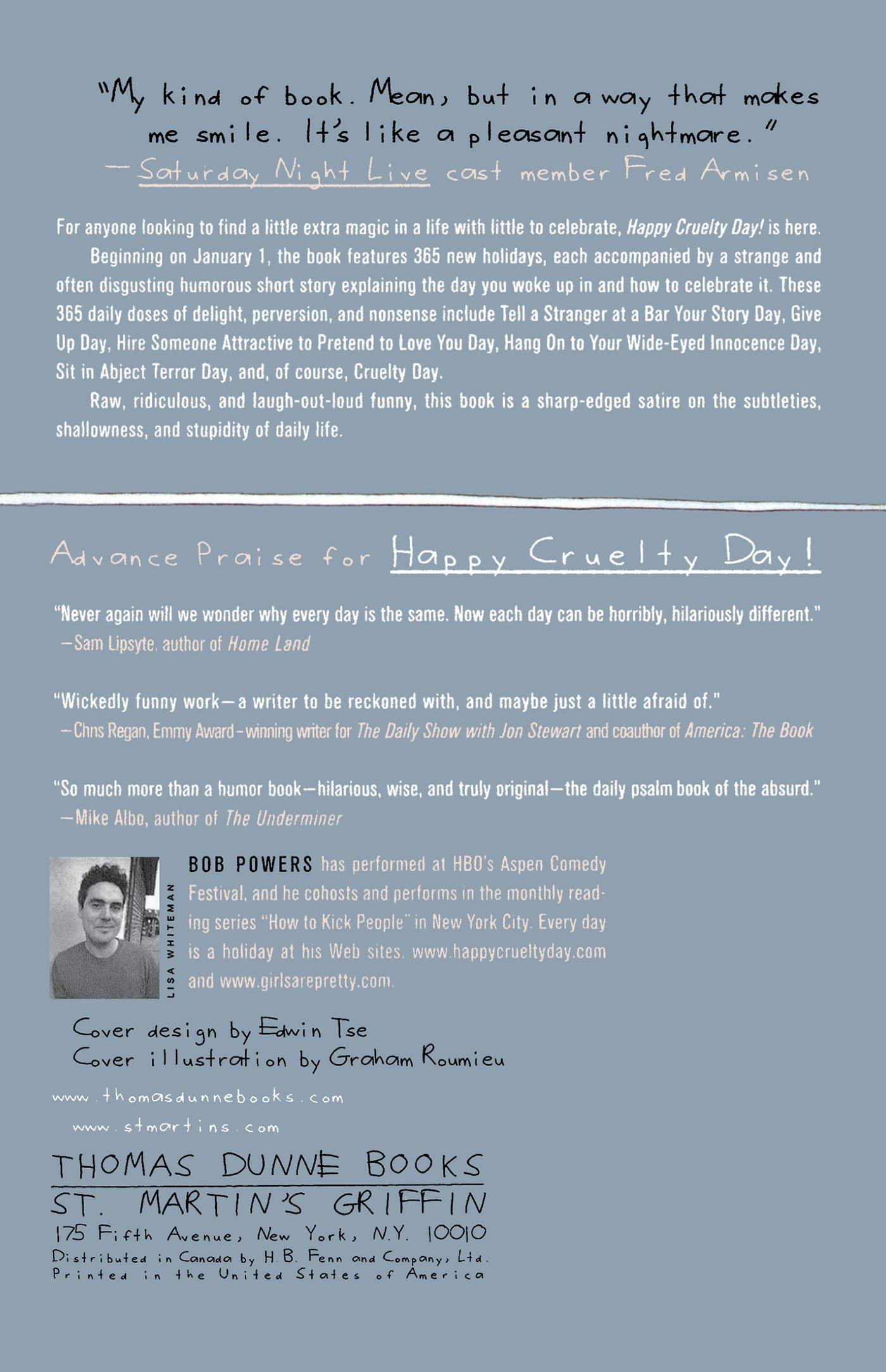 Happy Cruelty Day!: Daily Celebrations Of Quiet Desperation: Bob Powers:  9780312359522: Amazon: Books