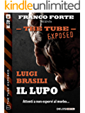 Il lupo: The Tube Exposed 1