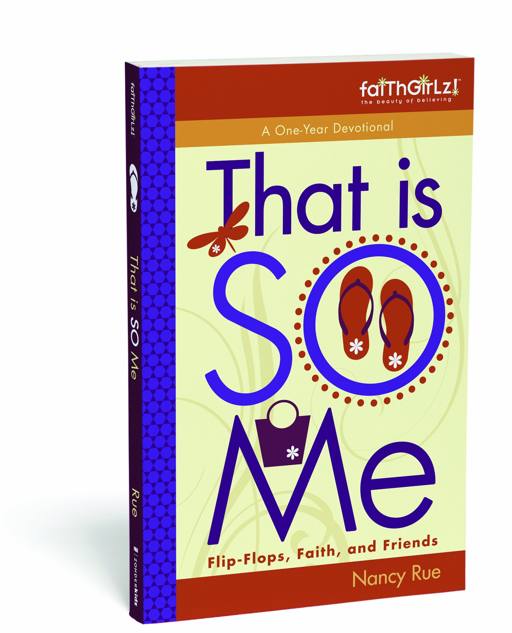 That Is SO Me: 365 Days of Devotions: Flip-Flops, Faith, and Friends ( Faithgirlz): Nancy N. Rue: 9780310714750: Amazon.com: Books