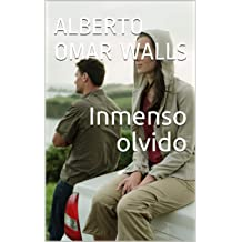 Inmenso olvido (Spanish Edition) Apr 13, 2015