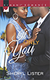 It's Only You (Kimani Romance Book 443)