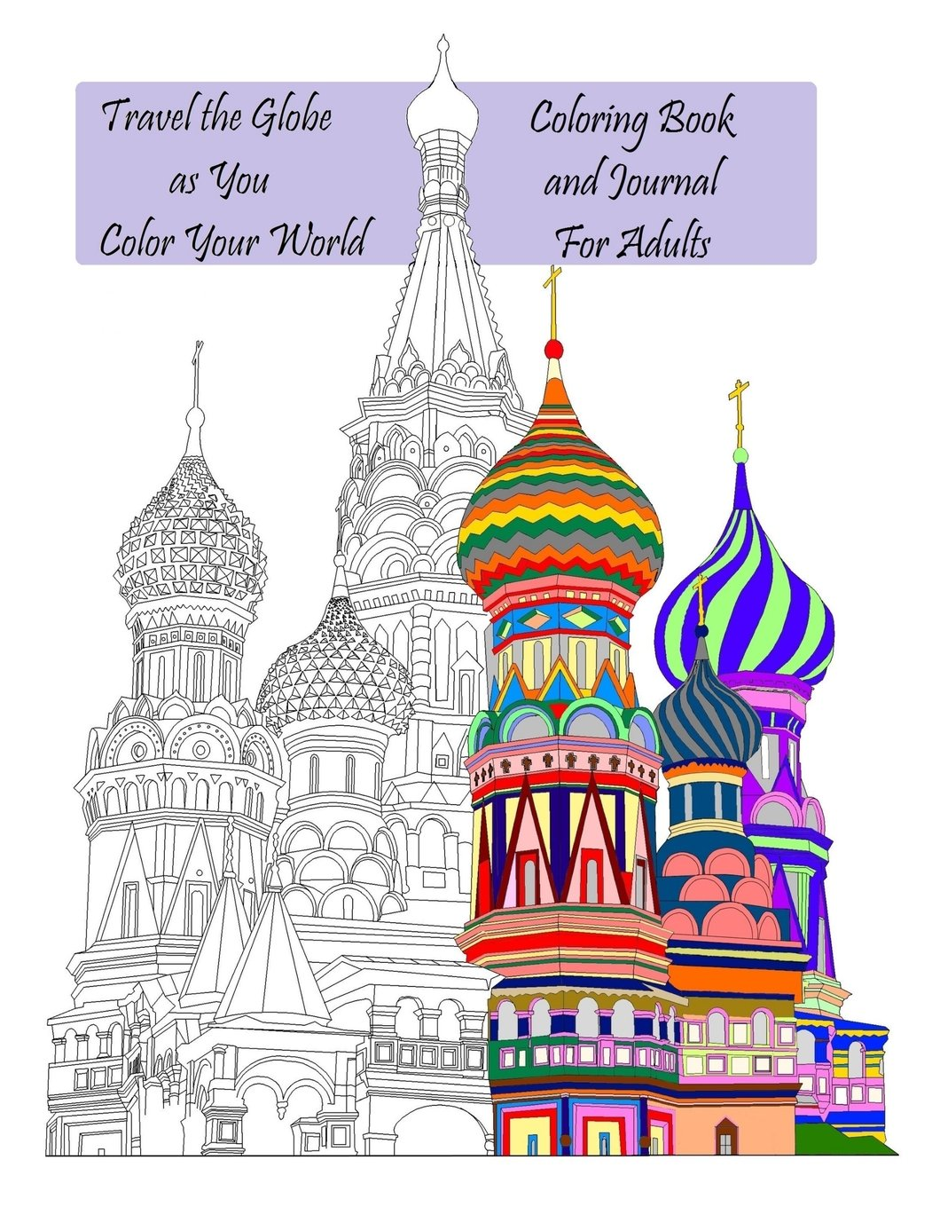 amazoncom travel the globe as you color your world coloring book and journal for adults 9781519124012 michele m phillips books - Travel Coloring Book