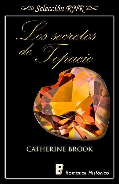 Los secretos de topacio (Joyas de la nobleza 2) eBook: Brook, Catherine: Amazon.es: Tienda Kindle