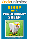 Diary of a Power-Hungry Sheep: Book 1 [An Unofficial Minecraft Book]