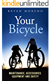 Your Bicycle: Maintenance, Accessories, Equipment and Safety (English Edition)
