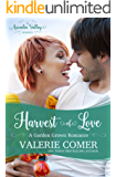 Harvest of Love: An Arcadia Valley Romance (Garden Grown Romance Book 4)