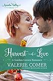 Harvest of Love: Garden Grown Romance Book Three (Arcadia Valley Romance 17)