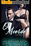 O Acordo: Um romance entre uma stripper e um bilionário (romance contemporâneo)
