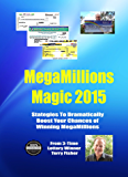 Megamillions Magic 2015: Strategies to Dramatically Boost Your Chances of Winning Megamillions