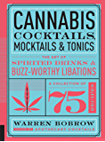 Cannabis Cocktails, Mocktails, and Tonics: The Art of Spirited Drinks and Buzz-Worthy Libations