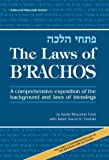 The Laws of B'rachos,  A comprehensive exposition of the background and laws of blessings (Artscroll Mesorah Series)
