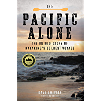 The Pacific Alone: The Untold Story of Kayaking's Boldest Voyage